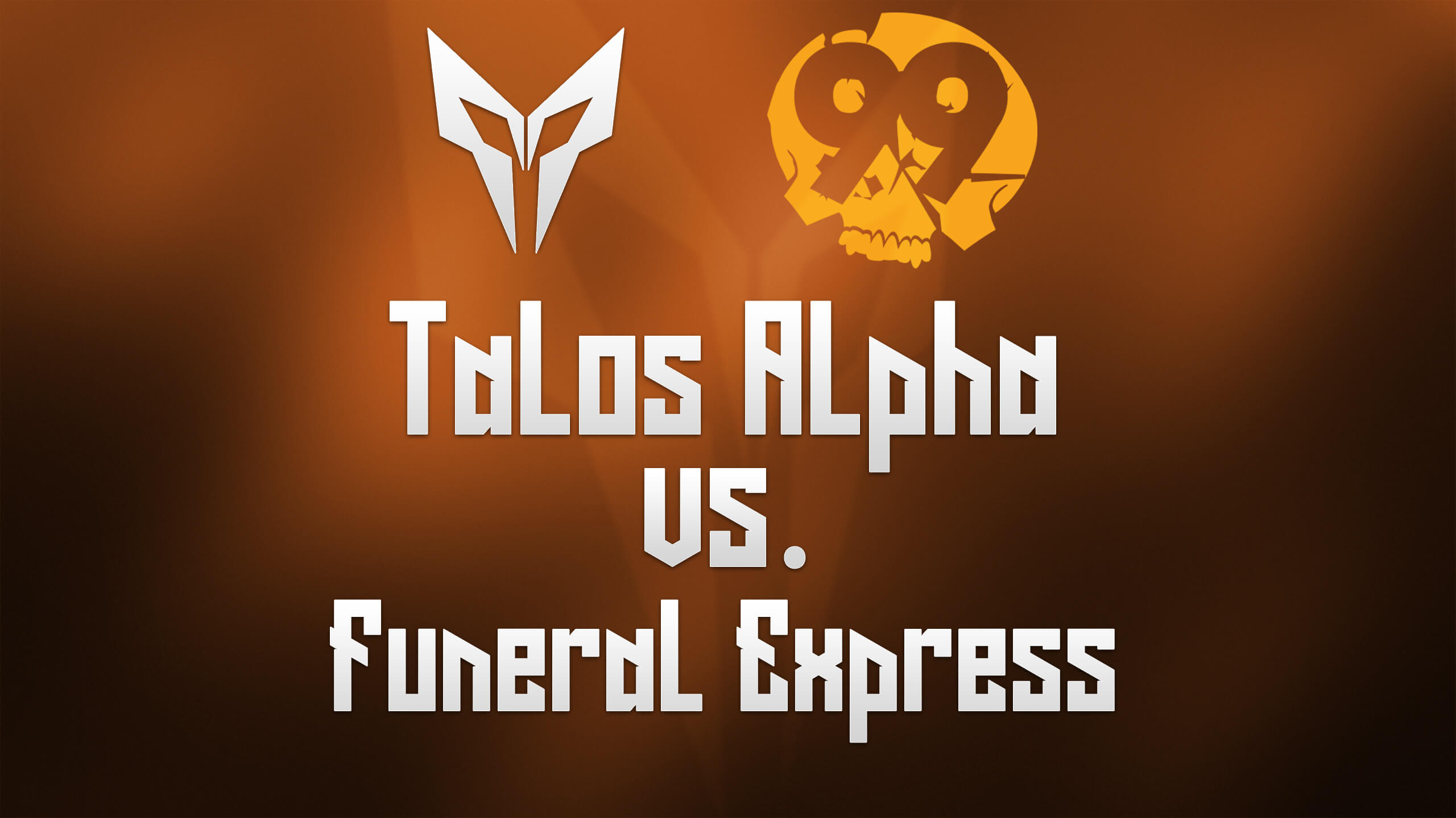 Talos (Alpha) vs Funeral Express | 99 Damage